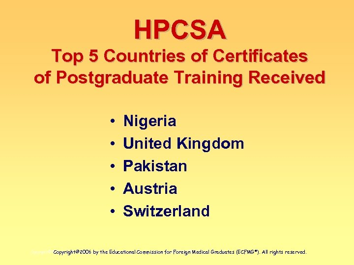 HPCSA Top 5 Countries of Certificates of Postgraduate Training Received • • • Nigeria