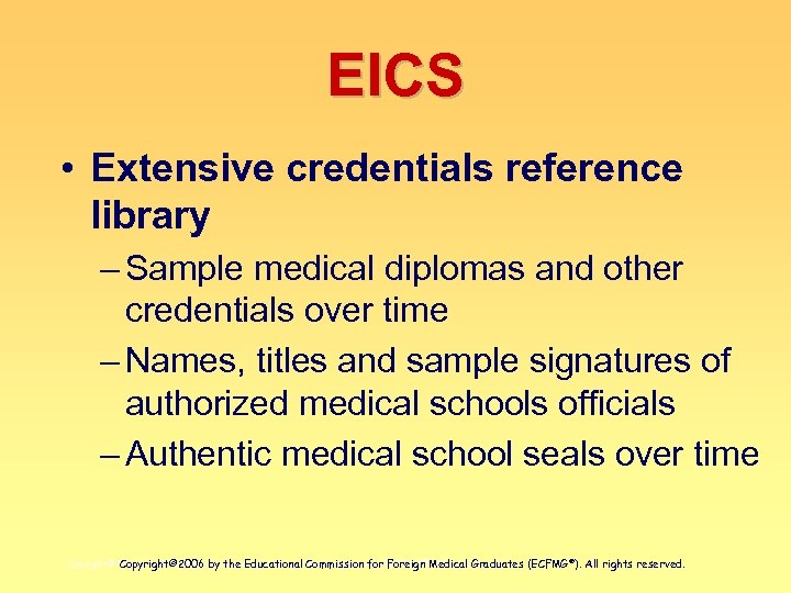 EICS • Extensive credentials reference library – Sample medical diplomas and other credentials over