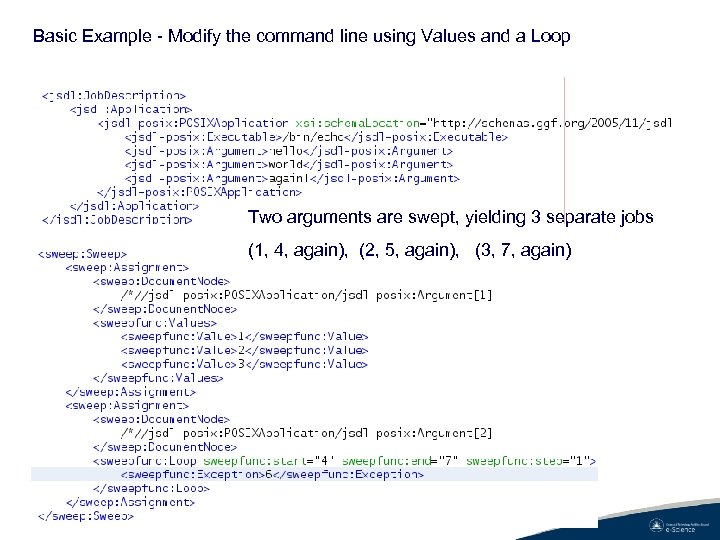 Basic Example - Modify the command line using Values and a Loop Two arguments