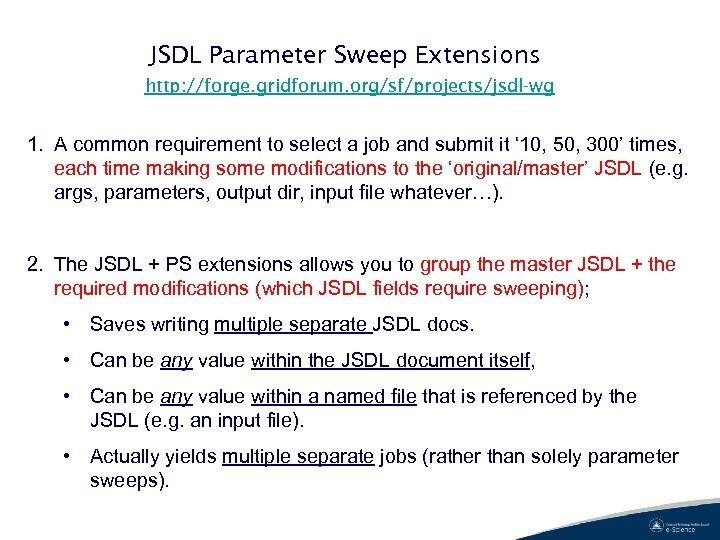 JSDL Parameter Sweep Extensions http: //forge. gridforum. org/sf/projects/jsdl-wg 1. A common requirement to select