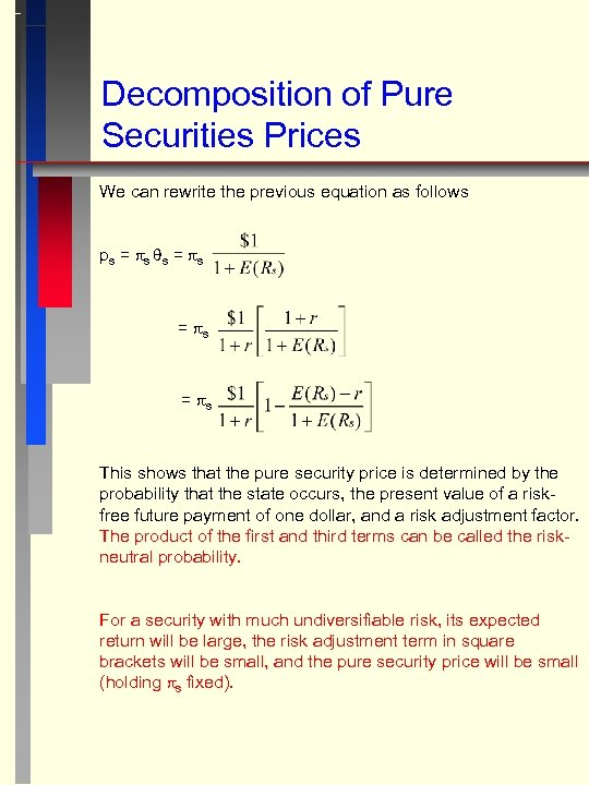 Decomposition of Pure Securities Prices We can rewrite the previous equation as follows ps