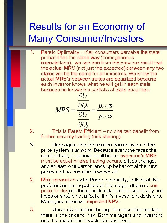 Results for an Economy of Many Consumer/Investors 1. Pareto Optimality - if all consumers