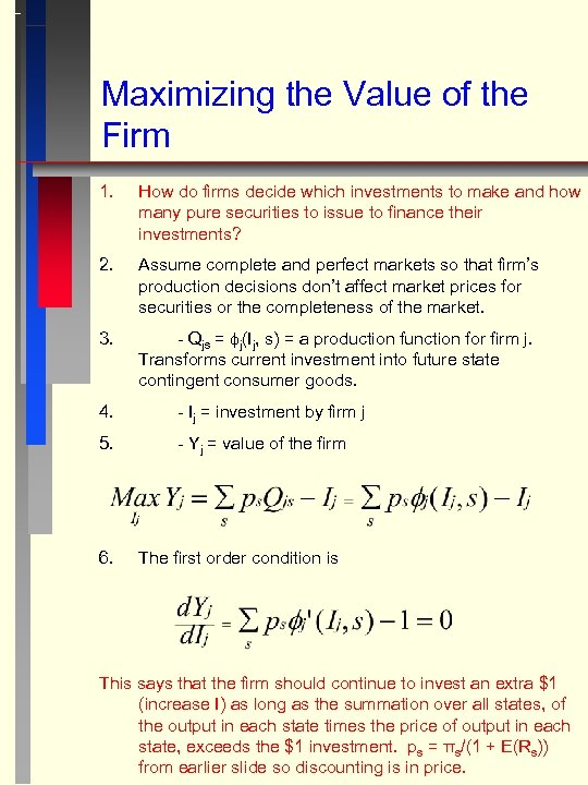 Maximizing the Value of the Firm 1. How do firms decide which investments to