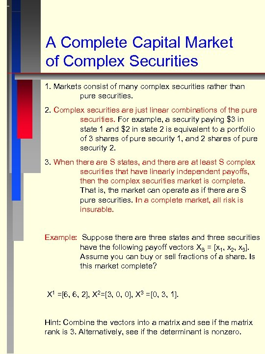 A Complete Capital Market of Complex Securities 1. Markets consist of many complex securities