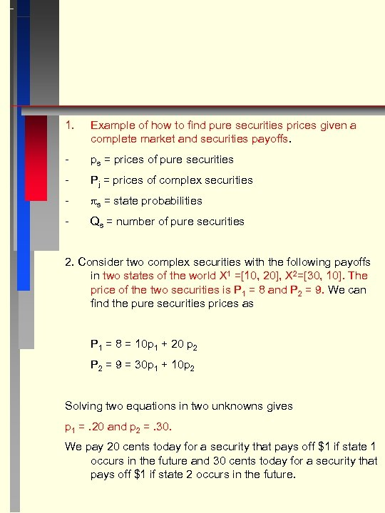 1. Example of how to find pure securities prices given a complete market and