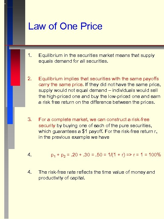 Law of One Price 1. Equilibrium in the securities market means that supply equals