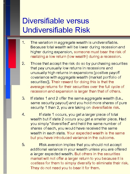Diversifiable versus Undiversifiable Risk 1. The variation in aggregate wealth is undiversifiable. Because total