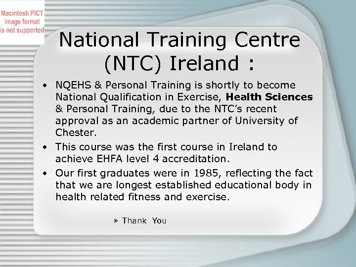 National Training Centre (NTC) Ireland : • NQEHS & Personal Training is shortly to