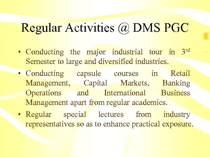 Regular Activities @ DMS PGC • Conducting the major industrial tour in 3 rd