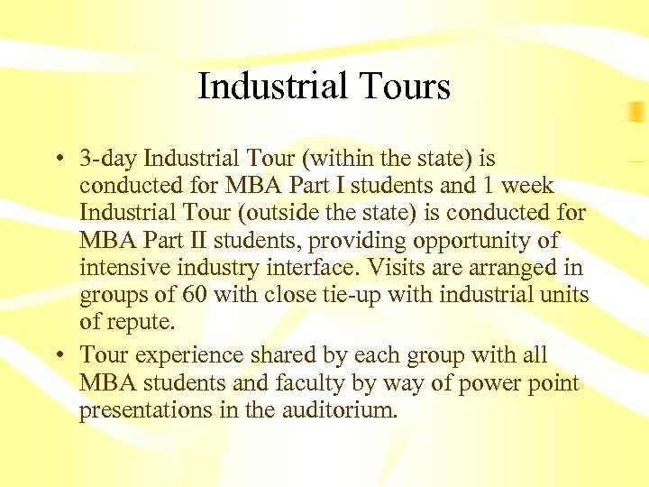 Industrial Tours • 3 -day Industrial Tour (within the state) is conducted for MBA