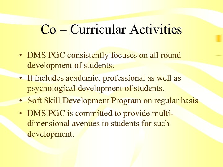 Co – Curricular Activities • DMS PGC consistently focuses on all round development of