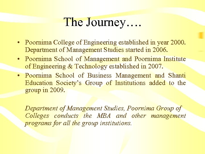 The Journey…. • Poornima College of Engineering established in year 2000. Department of Management