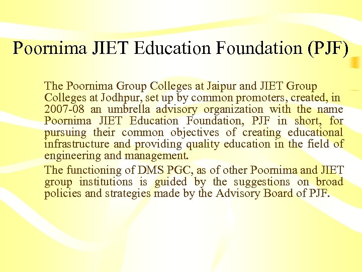 Poornima JIET Education Foundation (PJF) The Poornima Group Colleges at Jaipur and JIET Group