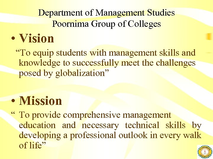 """Department of Management Studies Poornima Group of Colleges • Vision """"To equip students with"""
