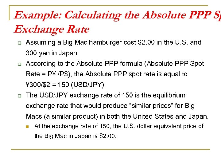 Example: Calculating the Absolute PPP Sp Exchange Rate q Assuming a Big Mac hamburger