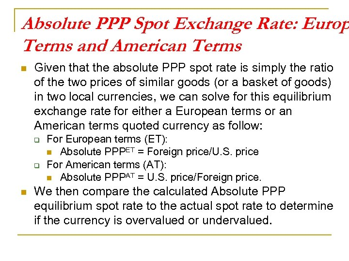 Absolute PPP Spot Exchange Rate: Europ Terms and American Terms n Given that the