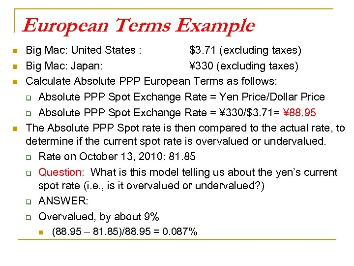 European Terms Example n n Big Mac: United States : $3. 71 (excluding taxes)