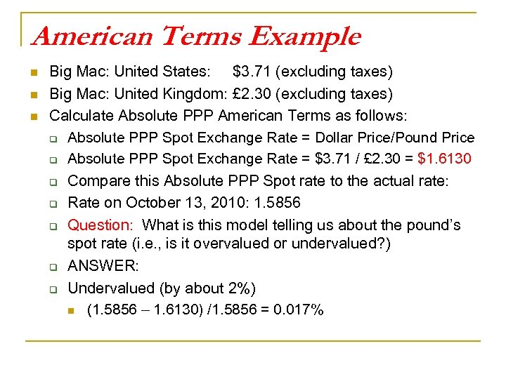 American Terms Example n n n Big Mac: United States: $3. 71 (excluding taxes)