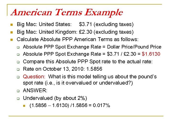 American Terms Example n n n Big Mac: United States: $3. 71 (excluding taxes)