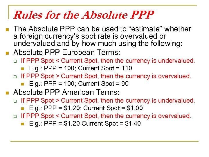 Rules for the Absolute PPP n n The Absolute PPP can be used to
