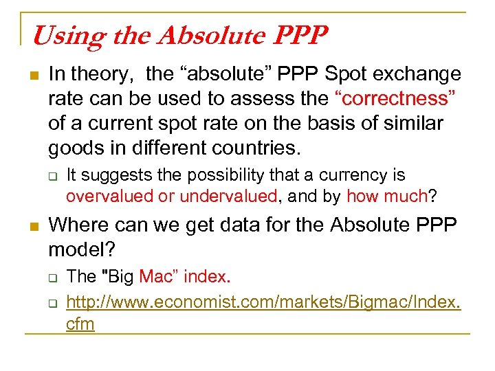 "Using the Absolute PPP n In theory, the ""absolute"" PPP Spot exchange rate can"