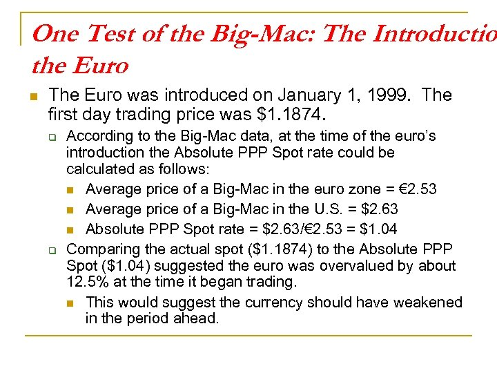 One Test of the Big-Mac: The Introductio the Euro n The Euro was introduced