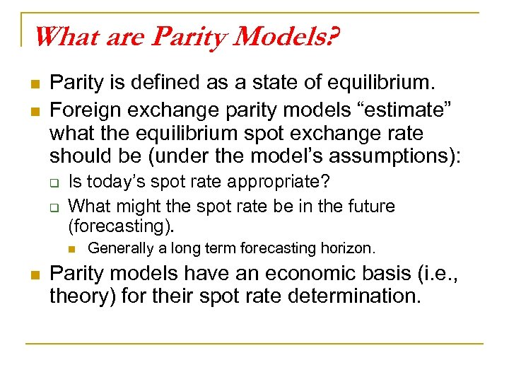 What are Parity Models? n n Parity is defined as a state of equilibrium.