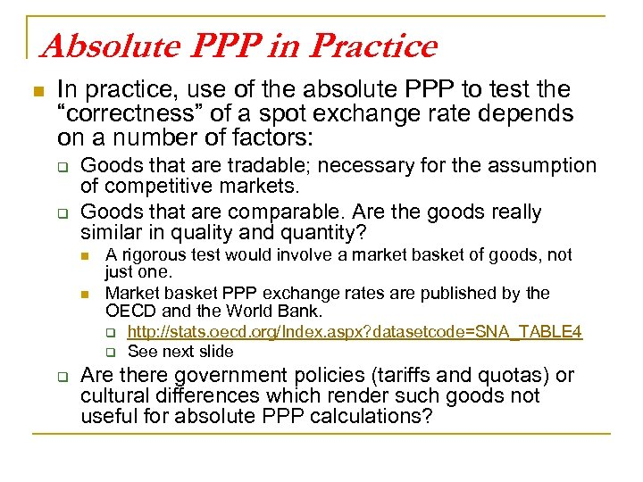 Absolute PPP in Practice n In practice, use of the absolute PPP to test