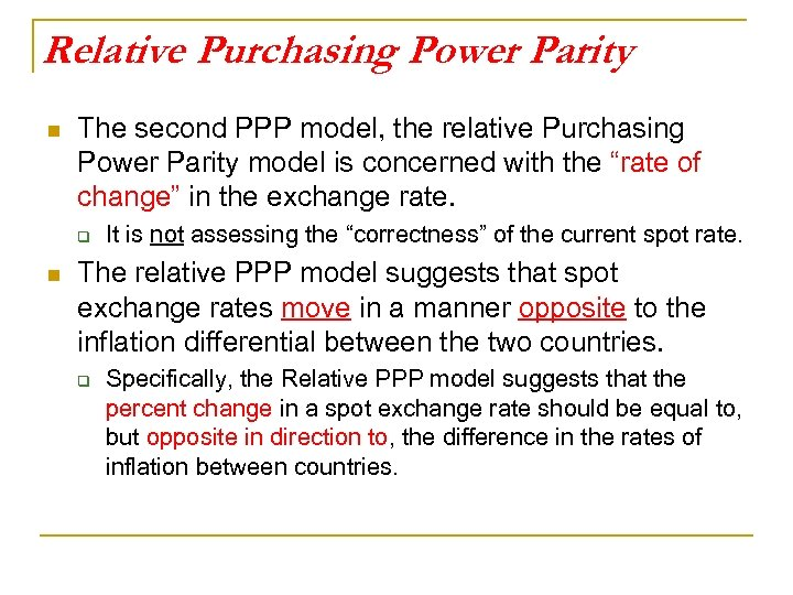 Relative Purchasing Power Parity n The second PPP model, the relative Purchasing Power Parity