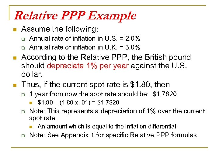 Relative PPP Example n Assume the following: q q n n Annual rate of