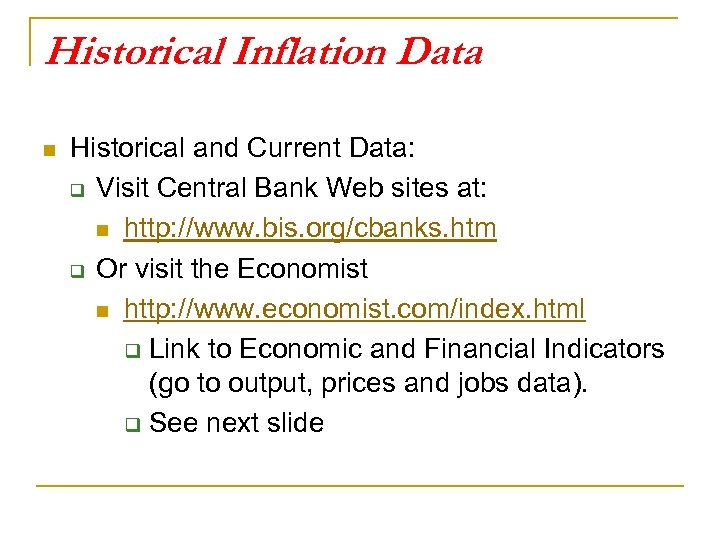 Historical Inflation Data n Historical and Current Data: q Visit Central Bank Web sites