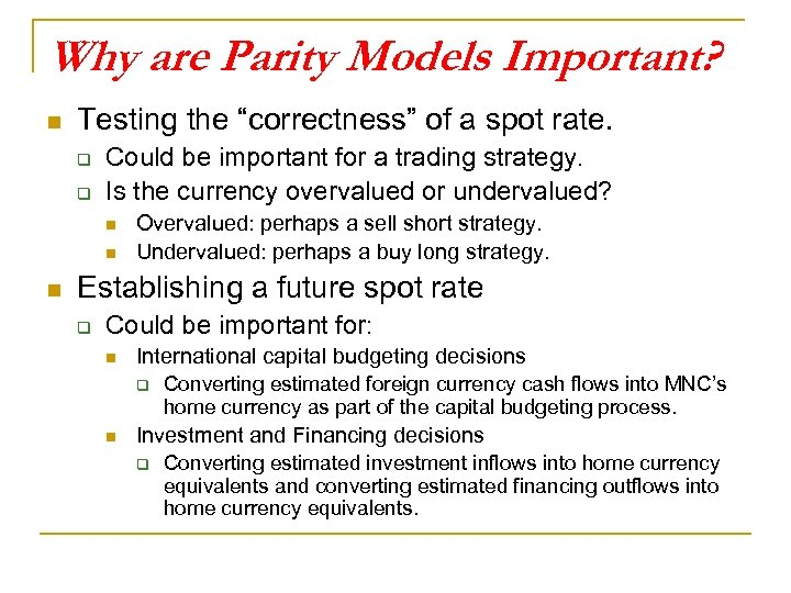 "Why are Parity Models Important? n Testing the ""correctness"" of a spot rate. q"