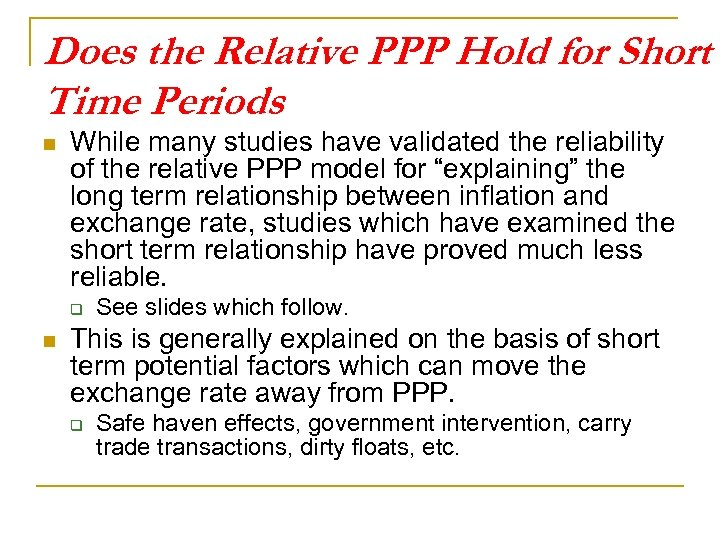 Does the Relative PPP Hold for Short Time Periods n While many studies have