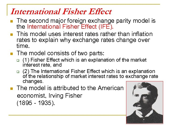 International Fisher Effect n n n The second major foreign exchange parity model is