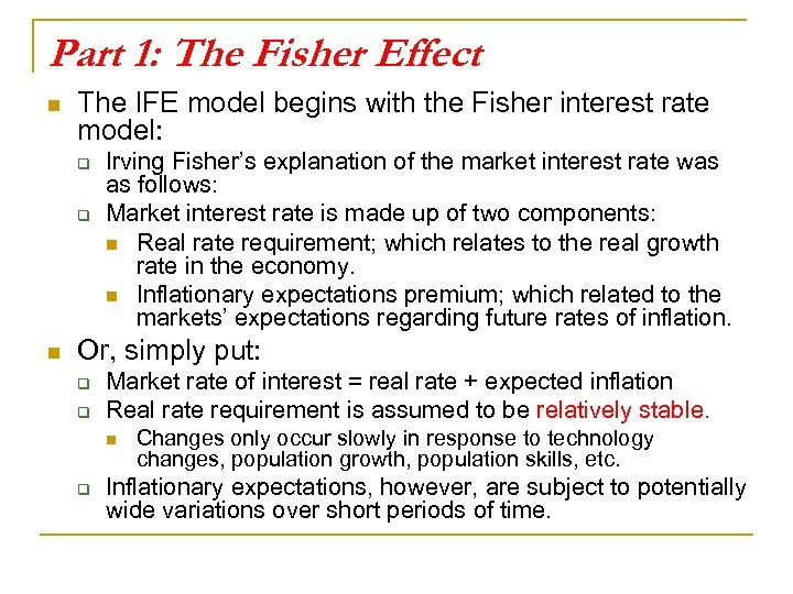 Part 1: The Fisher Effect n The IFE model begins with the Fisher interest
