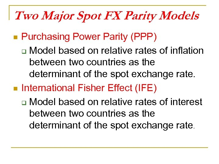 Two Major Spot FX Parity Models n n Purchasing Power Parity (PPP) q Model