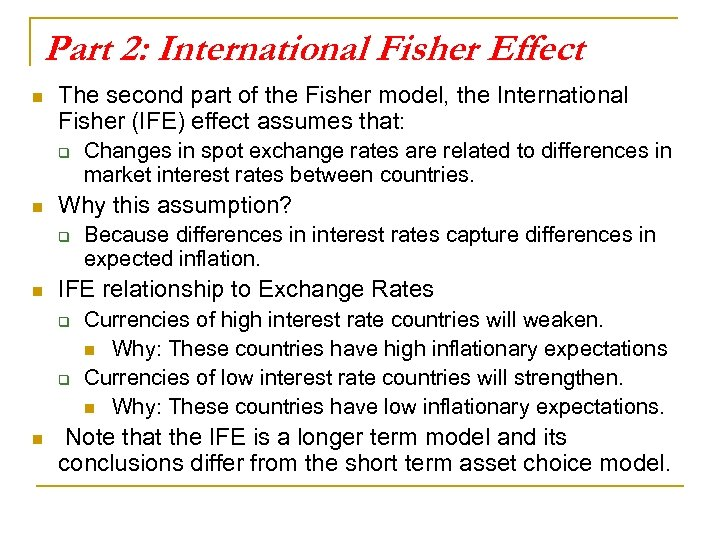 Part 2: International Fisher Effect n The second part of the Fisher model, the