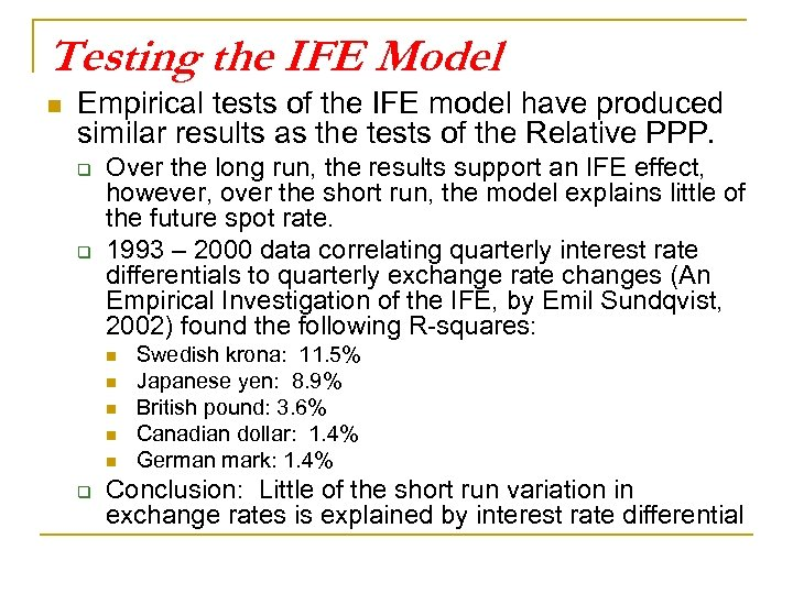 Testing the IFE Model n Empirical tests of the IFE model have produced similar