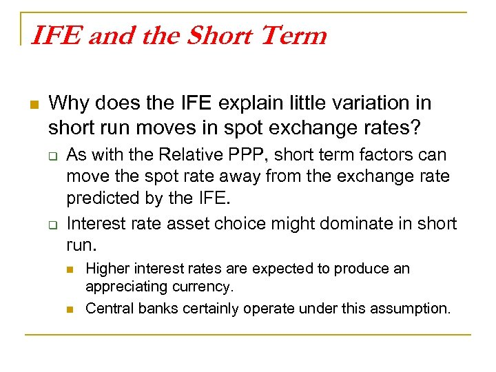 IFE and the Short Term n Why does the IFE explain little variation in