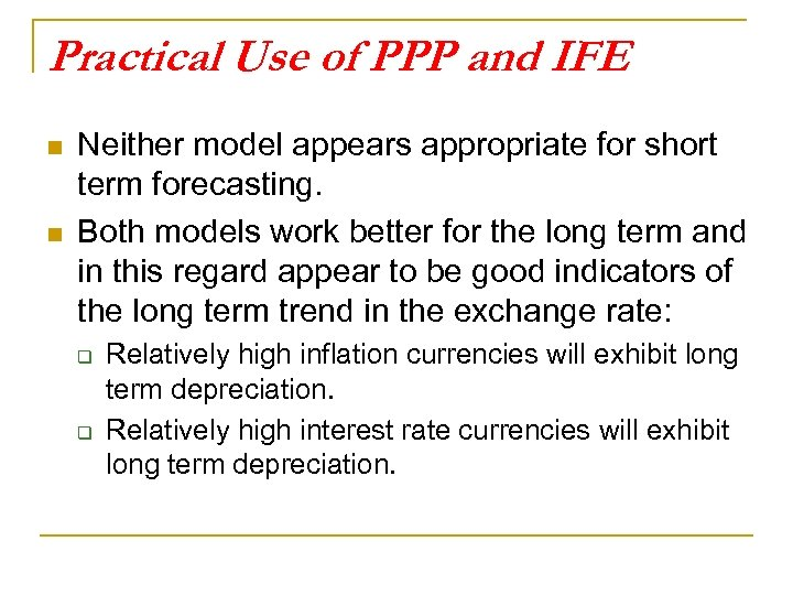 Practical Use of PPP and IFE n n Neither model appears appropriate for short