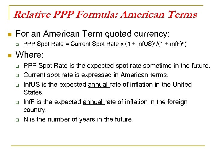 Relative PPP Formula: American Terms n For an American Term quoted currency: q n