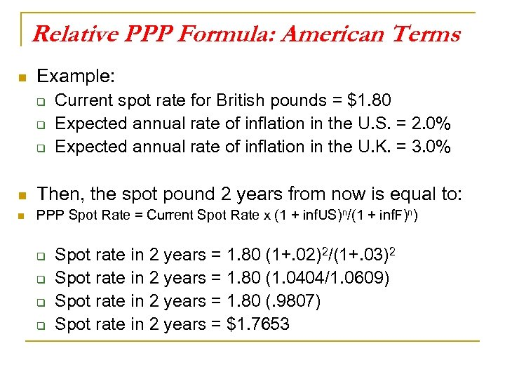 Relative PPP Formula: American Terms n Example: q q q Current spot rate for
