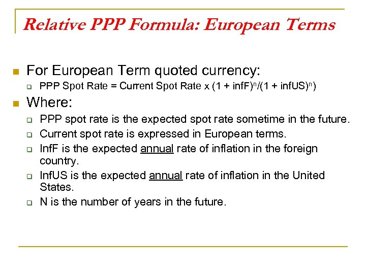 Relative PPP Formula: European Terms n For European Term quoted currency: q n PPP