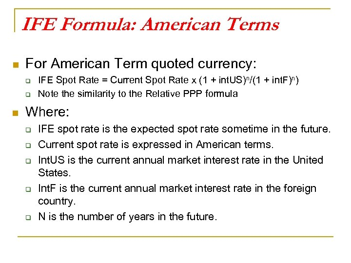 IFE Formula: American Terms n For American Term quoted currency: q q n IFE