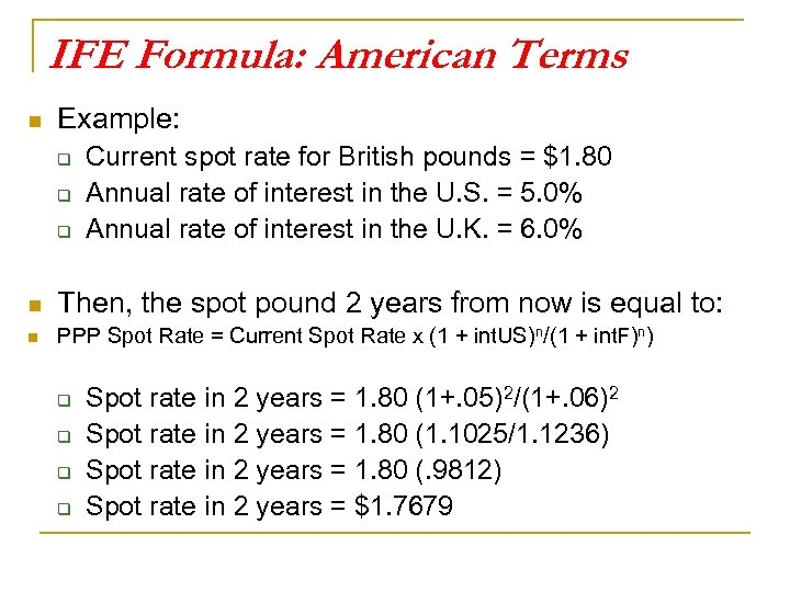 IFE Formula: American Terms n Example: q q q Current spot rate for British