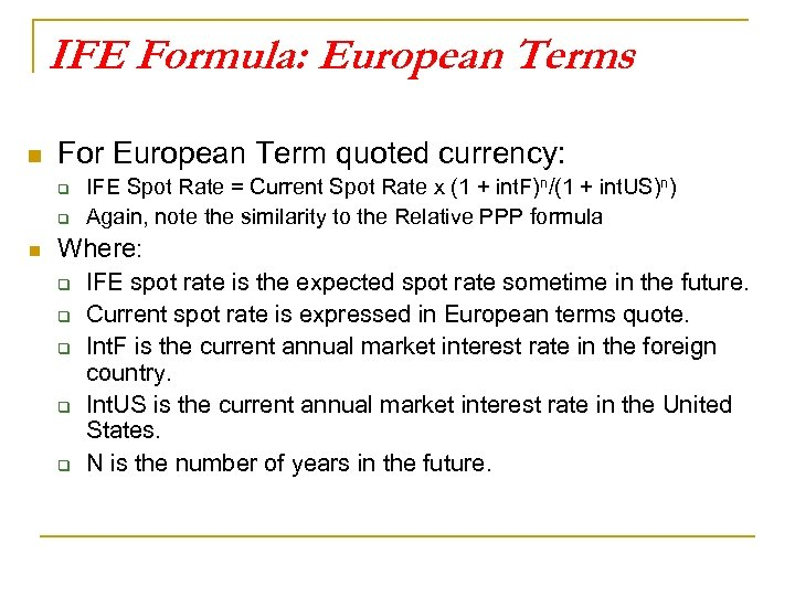 IFE Formula: European Terms n For European Term quoted currency: q q n IFE