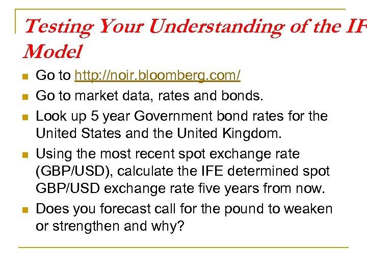 Testing Your Understanding of the IFE Model n n n Go to http: //noir.