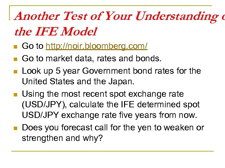 Another Test of Your Understanding o the IFE Model n n n Go to