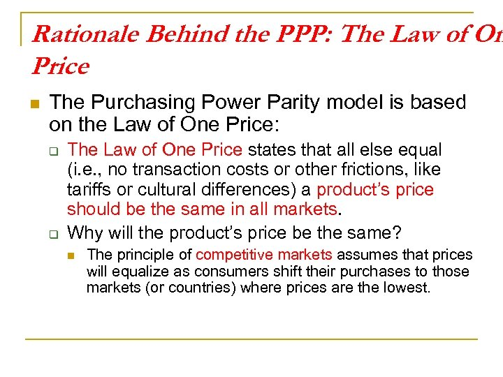 Rationale Behind the PPP: The Law of On Price n The Purchasing Power Parity