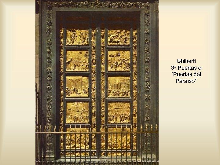 """Ghiberti 3ª Puertas o """"Puertas del Paraíso"""""""
